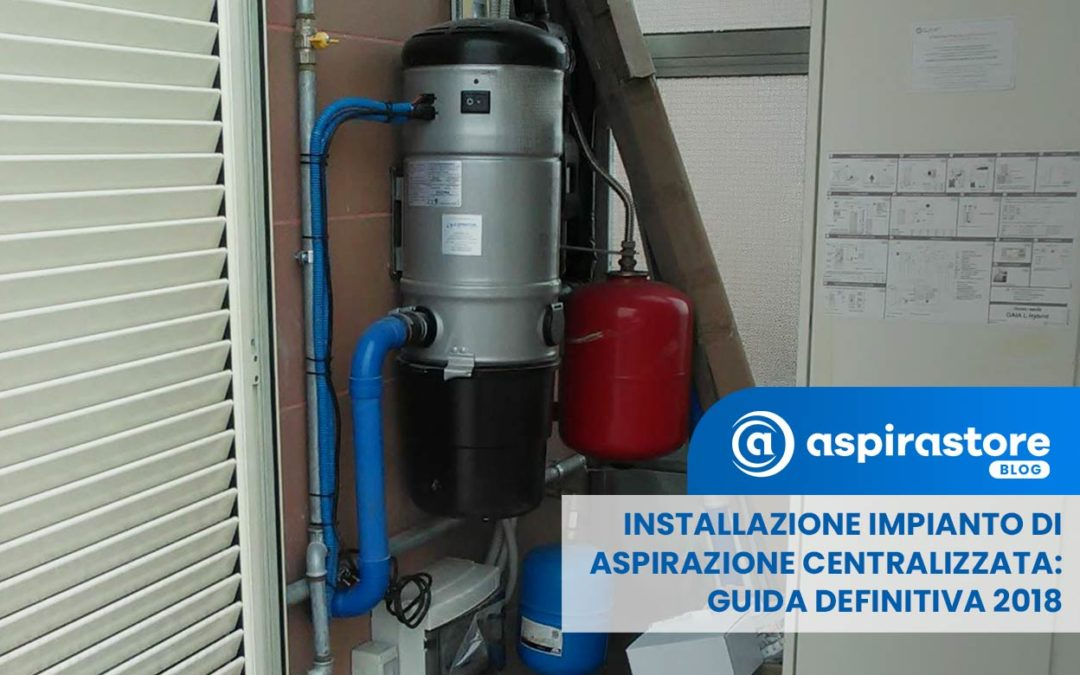 Installazione impianto di aspirazione centralizzato: fuori tutto!