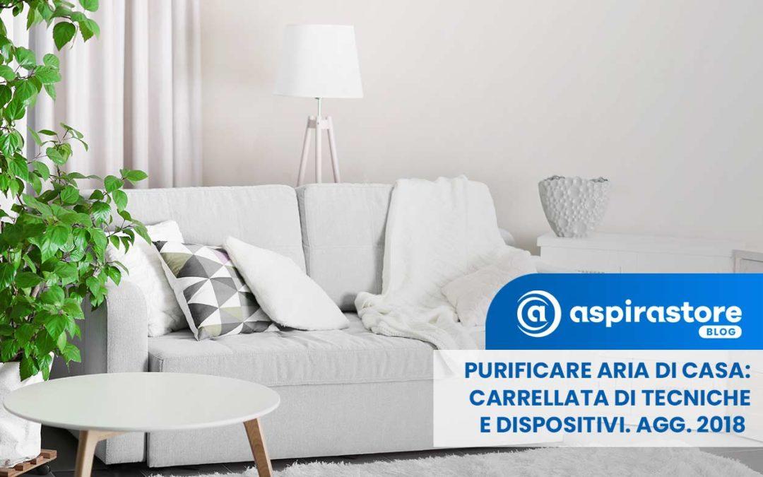 Purificare l'aria di casa, ripristinare igiene e benessere