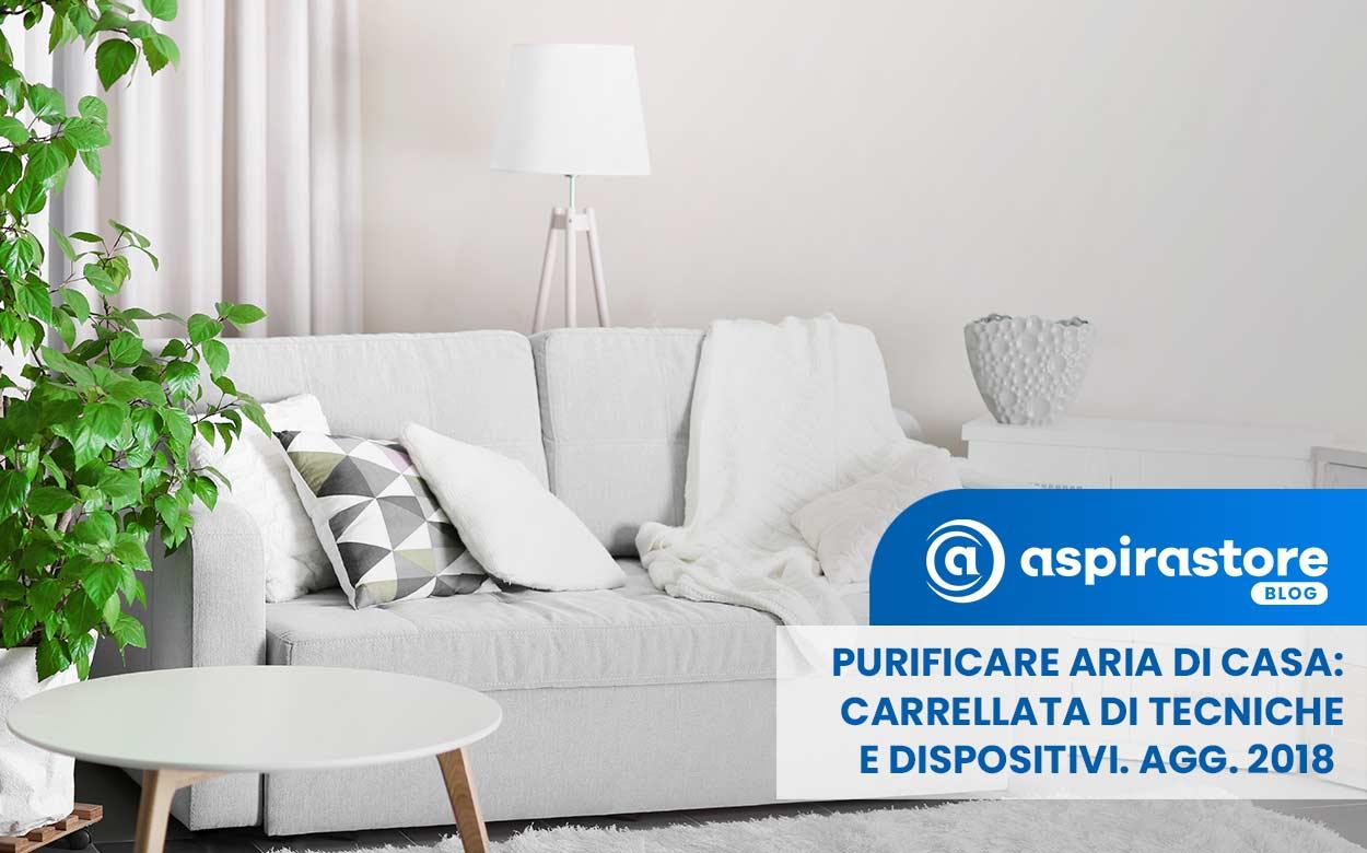 Come Tenere Pulita La Casa come purificare l'aria di casa e tornare a respirare aria pulita