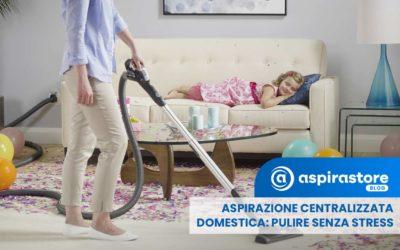 Avverti il bisogno di rimuovere senza stress la polvere? Tutto sull'aspirazione centralizzata domestica