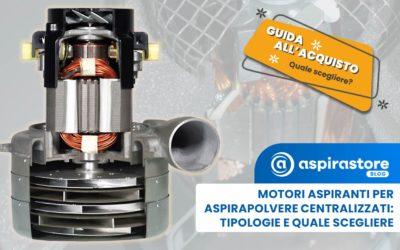 Tipologie di motore per aspirapolvere centralizzato: guida pratica