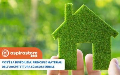 Cos'è la Bioedilizia: principi e materiali dell'architettura ecosostenibile