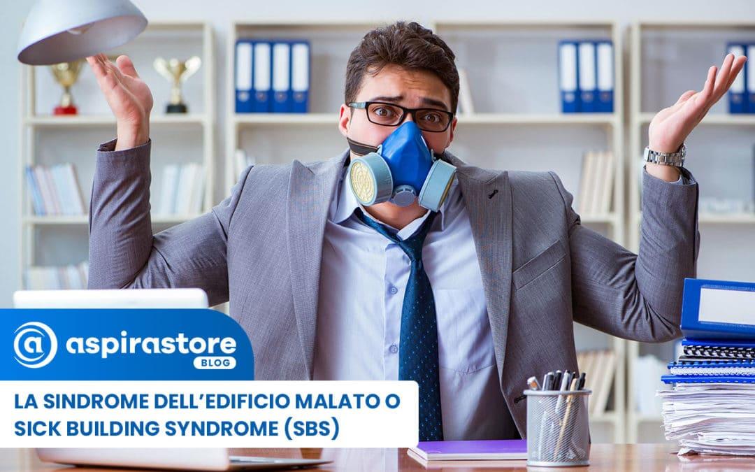 Sindrome dell'edificio malato (Sick Building Syndrome): cos'è e come difendersi