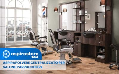 Aspirazione centralizzata per parrucchieri: il migliore modo per pulire il salone