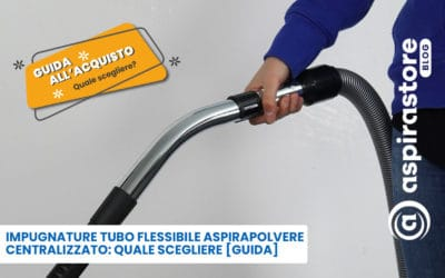 Impugnature per tubo flessibile aspirapolvere centralizzato: guida all'acquisto [completa]