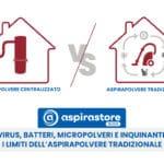 virus, batteri, micropolveri e inquinanti: i limiti dell'aspirapolvere tradizionale