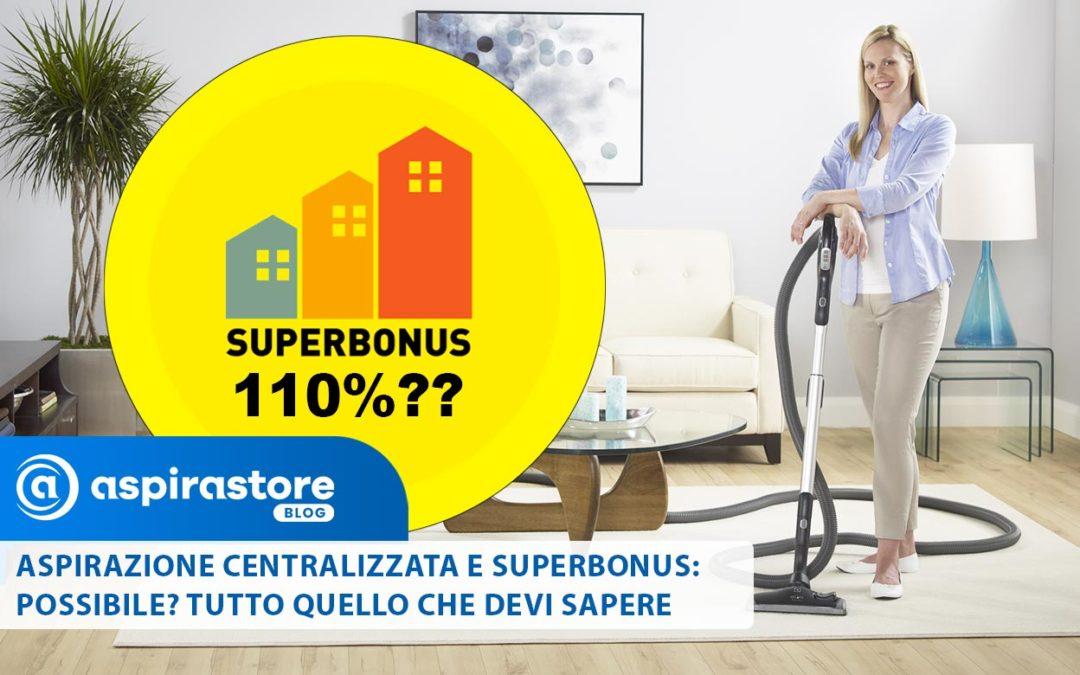 Superbonus 110 e Aspirazione Centralizzata: realtà o miraggio? Ecco tutte le agevolazioni