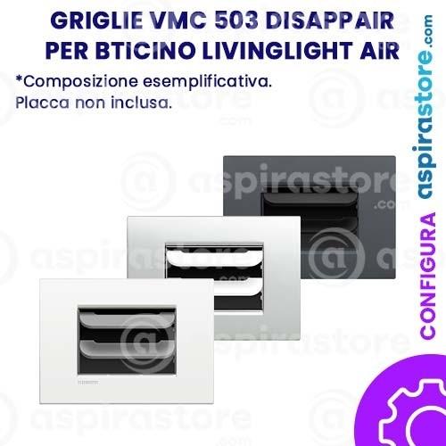 Griglia vmc Disappair 503 per Bticino Livinglight AIR