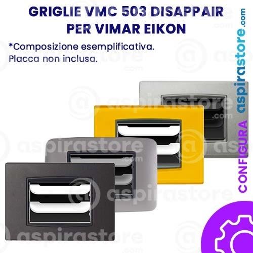 Griglia vmc Disappair 503 per Vimar Eikon