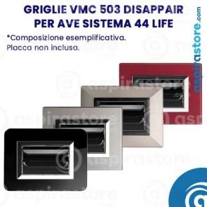 Composizione griglie vmc 503 Disappair per Ave Sistema 44 Life