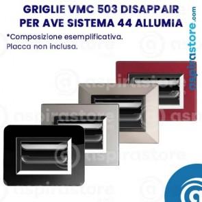 Composizione griglie vmc 503 Disappair per Ave Sistema 44 Allumia