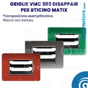Composizione griglie vmc 503 Disappair per Bticino Matix