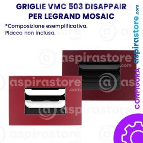 Griglia vmc Disappair 503 per Legrand Mosaic
