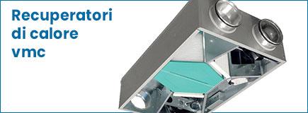 Recuperatori di calore ventilazione residenziale vmc