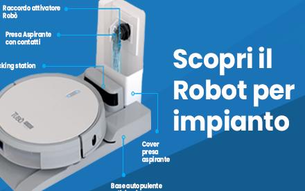 Acquista su Aspirastore.comil robot aspirapolvere Robò per impianto di aspirazione