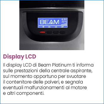 Display LCD centrale aspirante Beam Platinum