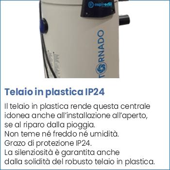 Telaio in plastica grado protezione IP24 centrale aspirante Tornado PL90